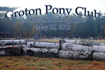 Groton Pony Club Three-Phase Schooling Show, May 20, 2012